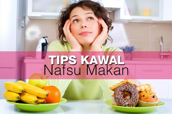 tips kawal nafsu makan - women online magazine