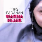 Tips Memilih Dan Memadupadankan Warna Hijab
