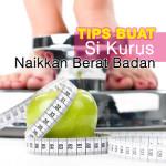 Cara Terbaik Si Kurus Naikkan Berat Badan