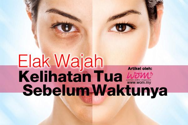 wajah kelihatan tua - women online magazine