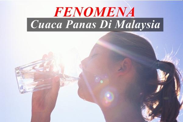 Fenomena Cuaca Panas Di Malaysia-Women Online Magazine