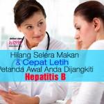 Hilang Selera Makan & Cepat Letih Petanda Awal Anda Dijangkiti Hepatitis B?