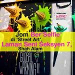 Jom Ke 'Street Art', Laman Seni Seksyen 7, Shah Alam