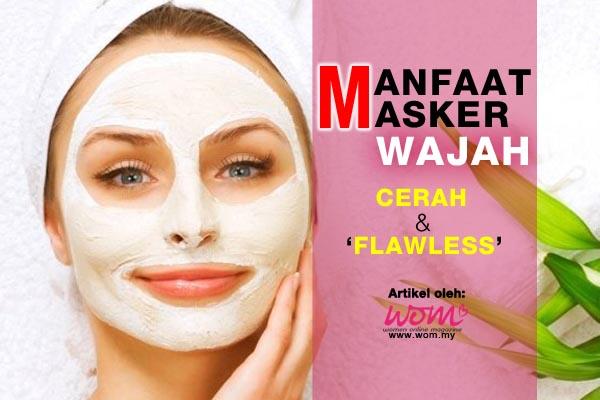 Manfaat Masker Wajah - women online magazine