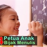 Kena Baca! 4 Petua Anak Bijak Menulis