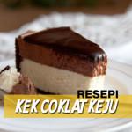 Resepi Kek Coklat Keju
