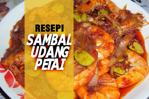 RESEPI SAMBAL UDANG PETAI - WOMEN ONLINE MAGAZINE