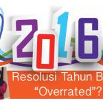 "Resolusi Tahun Baru ""Overrated""?"