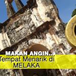 Jom Kita Ke 11 Tempat Menarik di Melaka