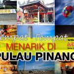 'Best Giler' Cuti-Cuti Di Penang!
