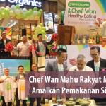 Chef Wan Mahu Rakyat Malaysia  Amalkan Pemakanan Sihat