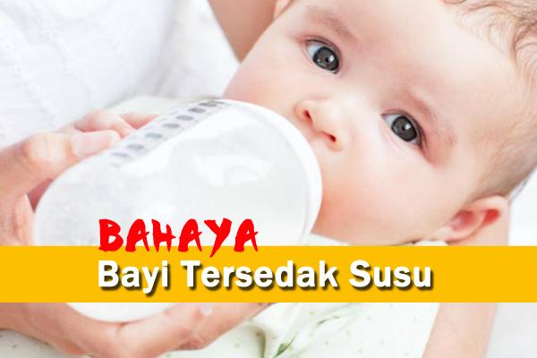 bahaya bayi tersedak susu - women online magazine