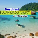4 Destinasi Bulan Madu Paling Jimat Dan Best Di Malaysia