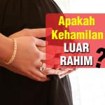 Bahaya Menanti Kehamilan Di luar Rahim
