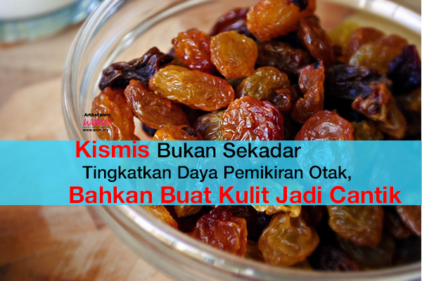 khasiat kismis - women online magazine
