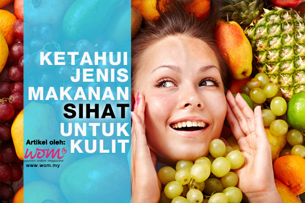 makanan sihat untuk kulit - women online magazine