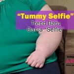 'Tummy Selfie' Trend Baru Dunia 'Selfie'