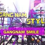 Dulu Gangnam Style, Kini Gangnam Smile!