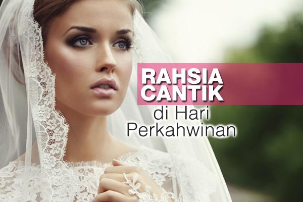 rahsia cantik di hari perkahwinan - women online magazine