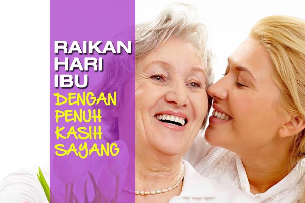 raikan hari ibu - women online magazine