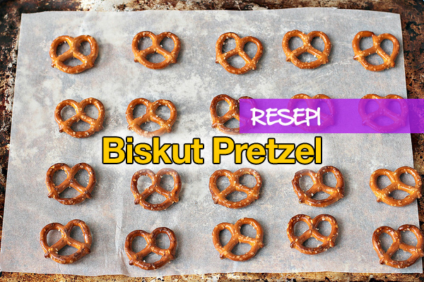 resepi biskut pretzel - women online magazine