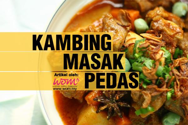 resepi kambing masak pedas - women online magazine
