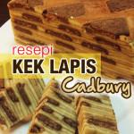Resepi Kek Lapis Cadbury