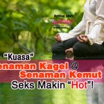 """""""Kuasa"""" Senaman Kagel @ Senaman Kemut. Seks Makin """"Hot""""!"""