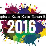Inspirasi Kata-Kata Tahun Baru 2016