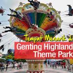 Tempat Menarik di Genting Highland Theme Park