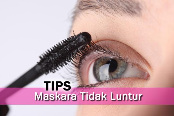 tips maskara tidak luntur - women online magazine