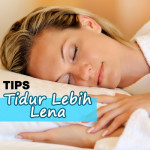6 Tips Agar Tidur Lebih Lena