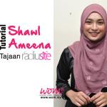 Cara Pemakaian Shawl Ameena Tajaan Radiusite